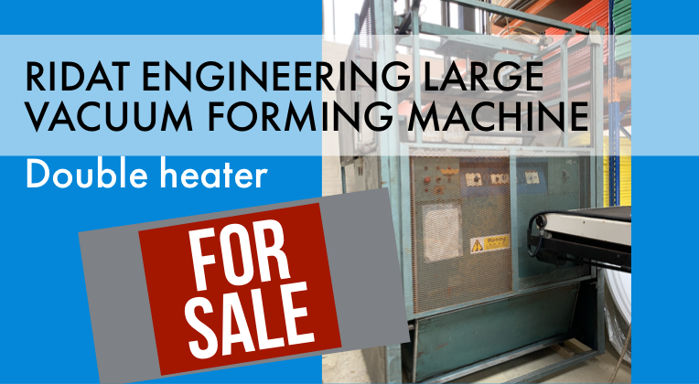 FOR SALE - RIDAT Engineering Large Vacuum Forming Machine Double Heater